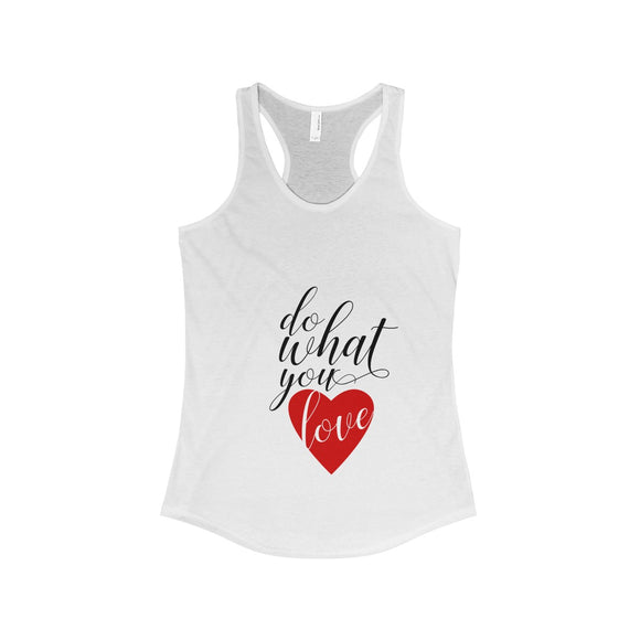 Do What You Love Women's Ideal Racerback Tank