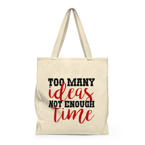 Too Many Ideas Not Enough Time Shoulder Tote Bag - Roomy