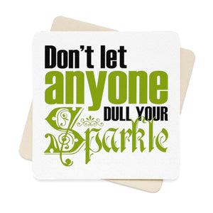 Don't Let Anyone Dull Your Sparkle Square Paper Coaster Set - 6pcs