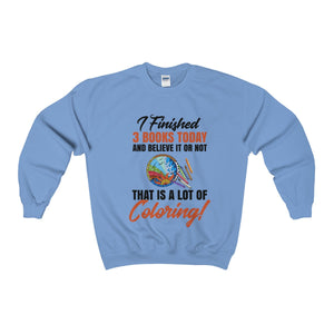 I Finished 3 Books Today... Unisex Heavy Blend™ Crewneck Sweatshirt