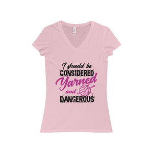 I Should Be Considered Yarned and Dangerous Women's Jersey Short Sleeve V-Neck Tee