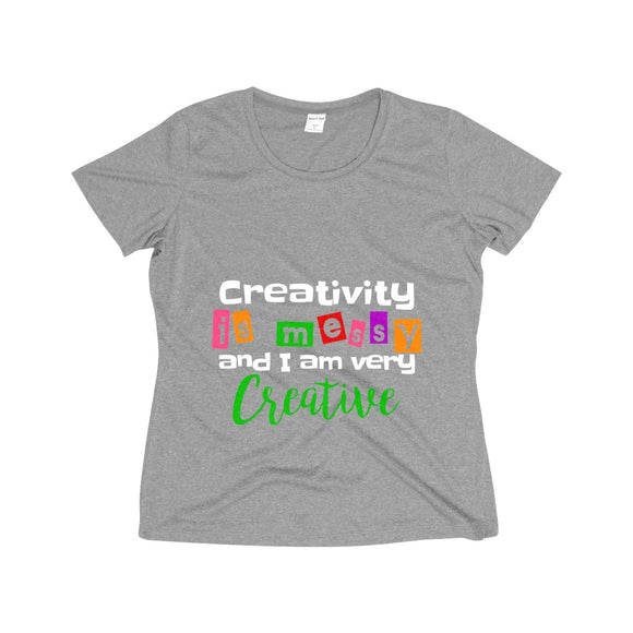 Creativity Is Messy And I Am Very Creative Women's Heather Wicking Tee