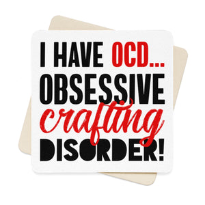 I Have OCD...Obsessive Crafting Disorder Square Paper Coaster Set - 6pcs