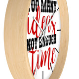 Too Many Ideas Not Enough Time Wall clock