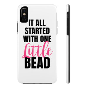 It All Started With One Little Bead Case Mate Tough Phone Cases