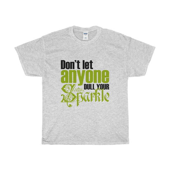 Don't Let Anyone Dull Your Sparkle Unisex Heavy Cotton Tee