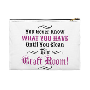 You Never Know What You Have Until You Clean The Craft Room! Accessory Pouch