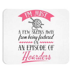 I'm Just a Few Skeins Away... Mousepad