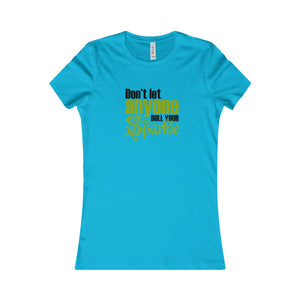Don't Let Anyone Dull Your Sparkle Women's Favorite Tee