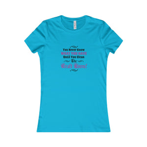 You Never Know What You Have Until You Clean The Craft Room! Women's Favorite Tee