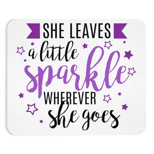 She Leaves A Little Sparkle Wherever She Goes Mousepad