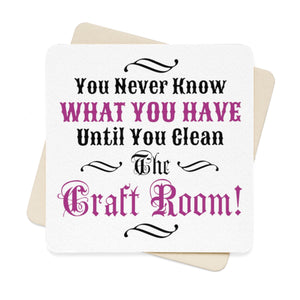 You Never Know What You Have Until You Clean The Craft Room! Square Paper Coaster Set - 6pcs
