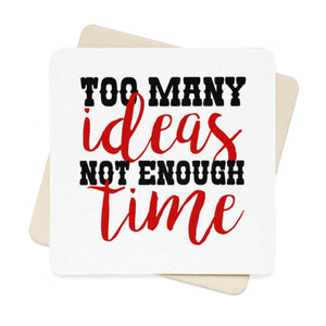 Too Many Ideas Not Enough Time Square Paper Coaster Set - 6pcs