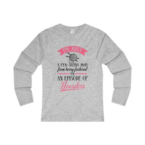 I'm Just A Few Skeins Away... Women's Fitted Long Sleeve Tee