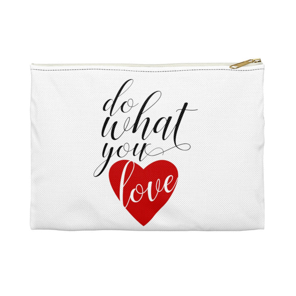Do What You Love Accessory Pouch