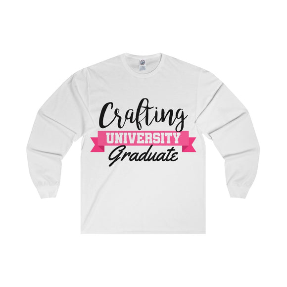 Crafting University Graduate Unisex Long Sleeve Tee