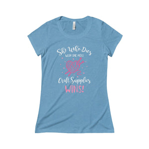 She Who Dies with the Most Craft Supplies...Triblend Short Sleeve Tee