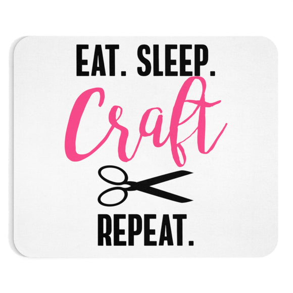Eat. Sleep. Craft. Repeat Mousepad