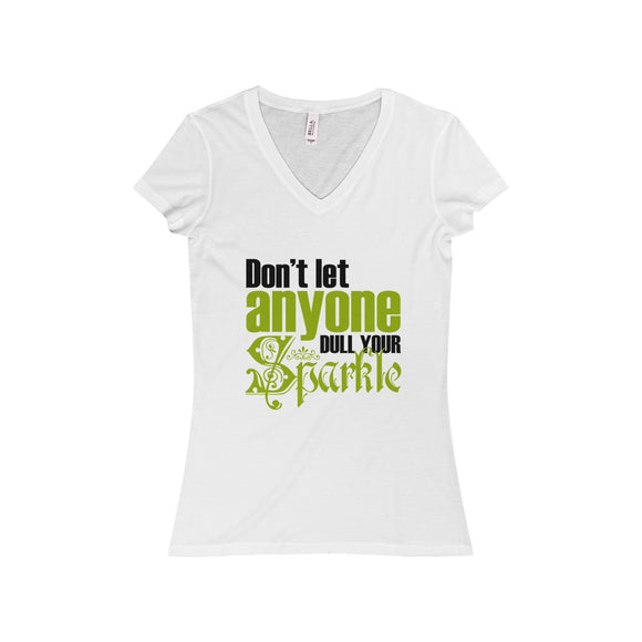 Don't Let Anyone Dull Your Sparkle Women's Jersey Short Sleeve V-Neck Tee
