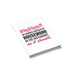 Crafting Comes Before Housework In The Dictionary As It Should Journal - Ruled Line