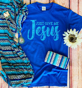 Just Give Me Jesus Tee