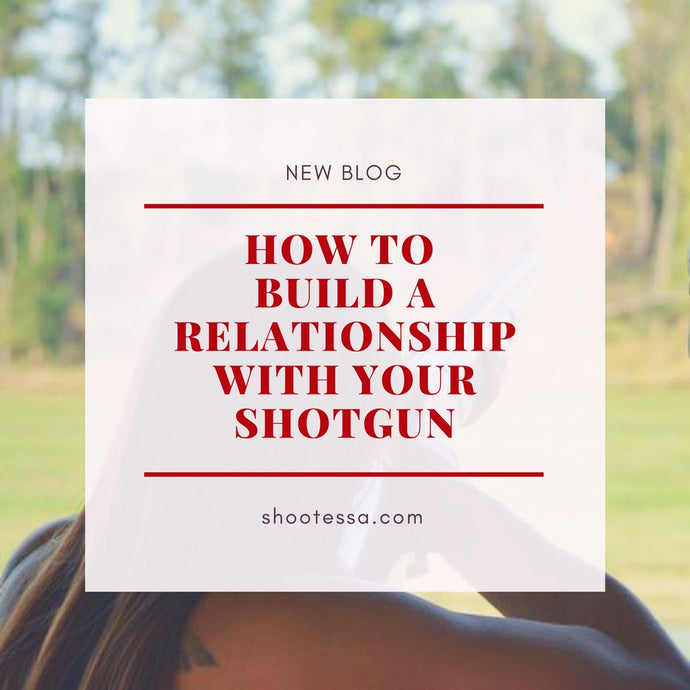How to Build a Relationship with Your Shotgun