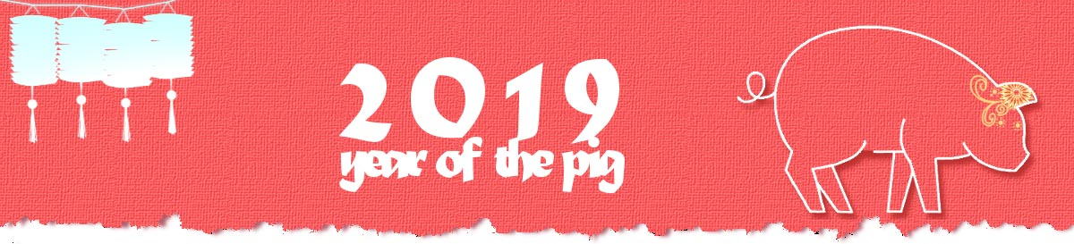 Chinese New Year is February 5th, 2019. The Animal of this year is The Pig.