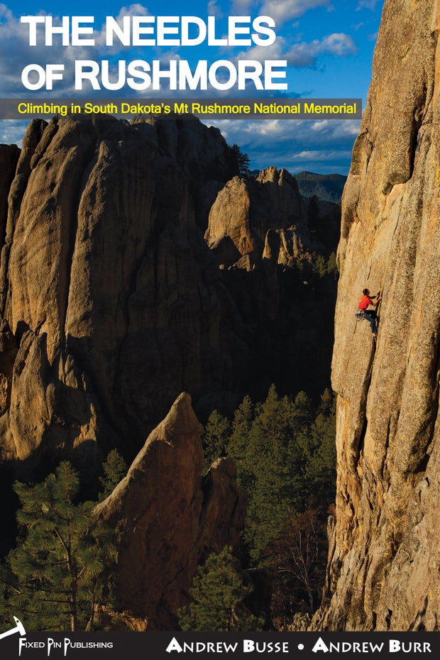 The Needles of Rushmore: Climbing in South Dakota's Mt. Rushmore National Memorial