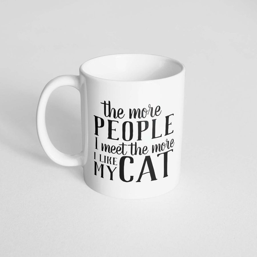 The More People I meet the More I Like my Cat Coffee Mug - The Dapper Paw