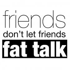 Do you engage in 'fat talk?'