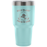 Born To Bake Forced To Work Laser Etched Tumbler (Premium)