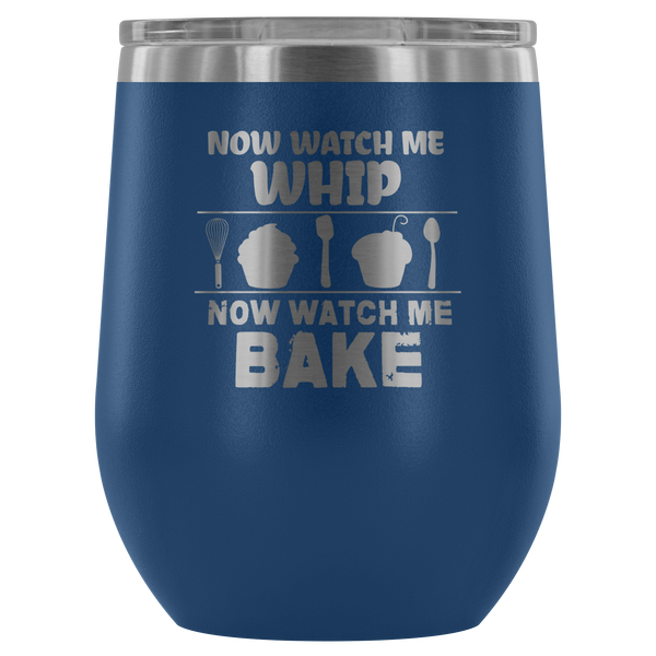 Watch Me Whip  Laser Etched Wine Tumbler (Premium)