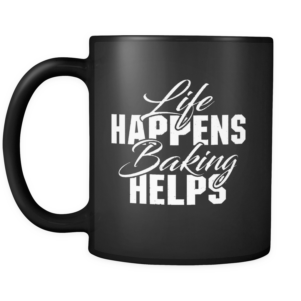 Life Happen Baking Helps Black Ceramic Mug
