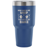 Watch Me Whip Laser Etched Tumbler (Premium)