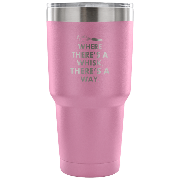 Where There's A Whisk There's A Way Laser Etched Tumbler (Premium)