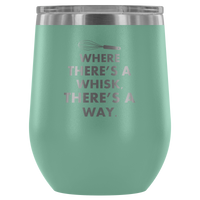 Where There's A Whisk There's A Way Laser Etched Wine Tumbler (Premium)