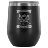 I Don't Always Bake Laser Etched Wine Tumbler (Premium)