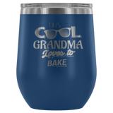 This Cool Grandma Loves To Bake Wine Tumbler