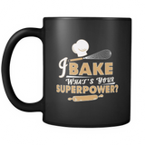 I Bake What's Your Superpower Black Mug