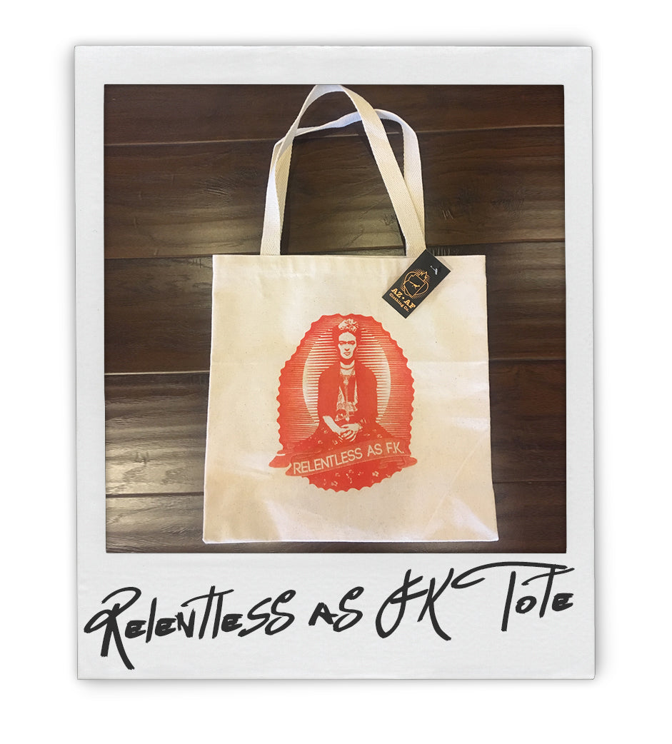 "AZ AF ""Relentless as Frida Kahlo"" Tote - AZ•AF Clothing - Local Apparel"