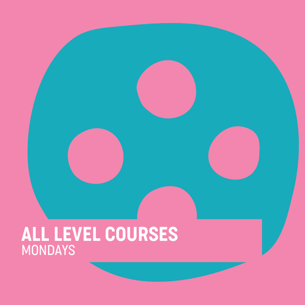 All Level Courses - Mondays 4 weeks