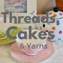Threads, Cakes and Yarns - BYO Sewing Circle