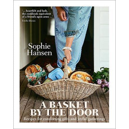 Sophie Hansen  A Basket By the Door Book Hospitality Thoughtful Gifts