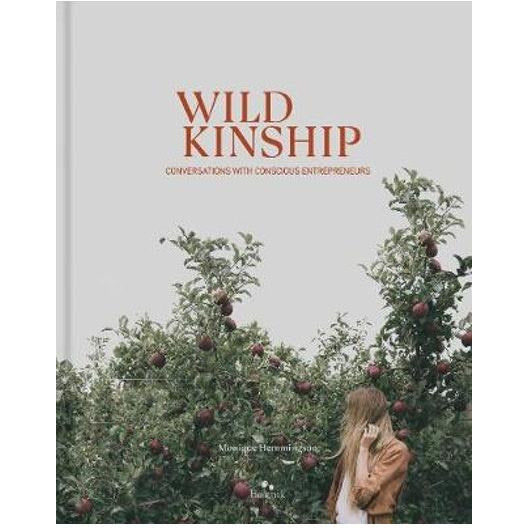 Wild Kinship - Conversations With Conscious Entrepreneurs Books Default Title Beatnik Publishing Ltd