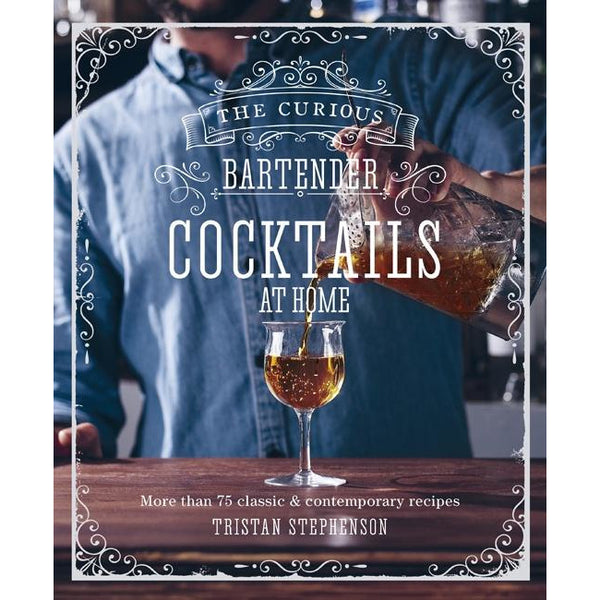 The Curious Bartender : Cocktails at Home Books Default Title Ryland Peters Small