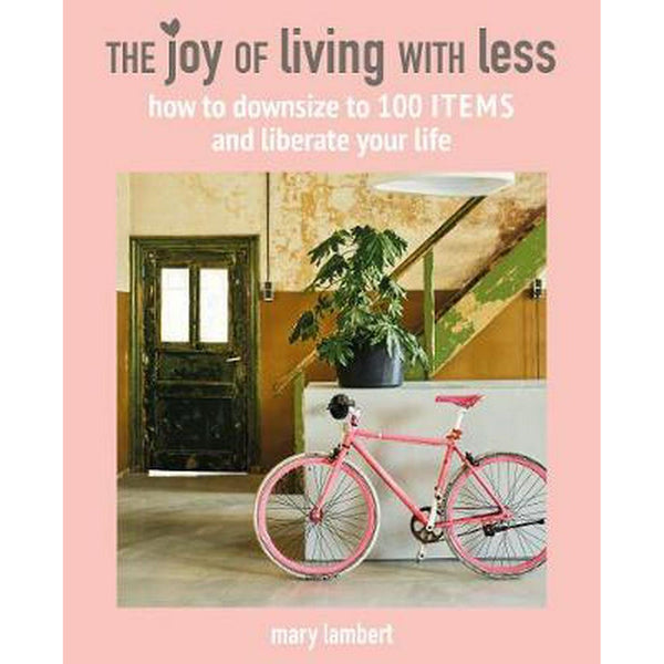The Joy of Living With Less Books Default Title Allen & Unwin