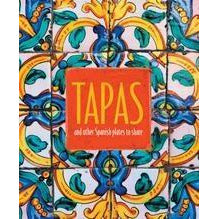 Tapas and other Spanish Plates to Share Book Tapas Cookbook Spanish Cookbook