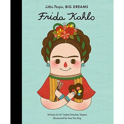 Frida Kahlo, Little People, Big Dreams, Isabel Sanchez, ISBN 9781847807700