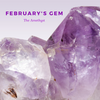 February's Gem; The Amethyst