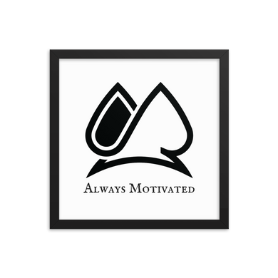 Always Motivated Framed poster